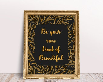 Be your own kind of beautiful, Printable art, Quote prints, Floral print, Quote printable, home decor, wall art print, you are beautiful