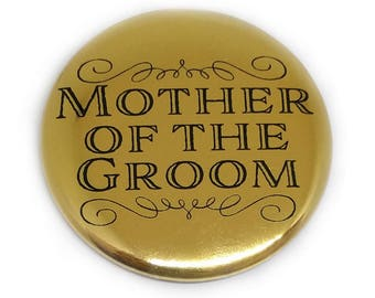 Mother of the Groom Button Bridal Party Buttons Bride Brides Maid Bachelorette Party Bridal Shower Metallic Gold