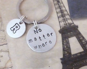 SALE - No Matter Where Keychain - Personalized with Initial Monogram - Custom Gift - Long Distance Relationship - Deployment - Moving away