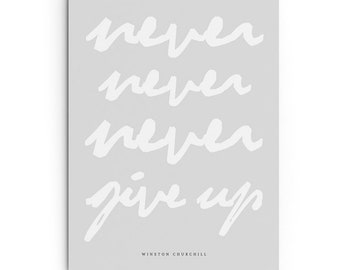 Never Never Never Give Up Poster - Instant Download. Winston Churchill Quote Print. Motivational Print. Scandinavian Style Word Art Poster.