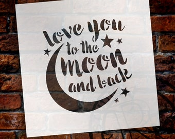 I Love You To The Moon And Back Stencil - by StudioR12 - Paint a wood sign for Gender Neutral- Nursery, Baby, Kids, Wall Art SELECT SIZE