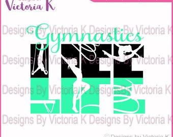 Gymnastics Life svg, Life design, Life svg, Tshirt SVG, DXF, EPS Files, Cricut Design Space, Vinyl cut Files