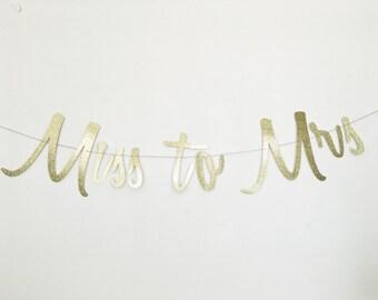 Miss to Mrs - Gold Script Banner - Custom Bridal Banner - Bachelorette Banner - Cursive Banner - Miss to Mrs Banner