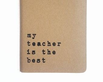 Teacher Gift Notebook - For teachers; My teacher is the best hand screen printed notebook; Teacher book; School