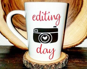 "White Coffee Mug - ""Editing Day"""
