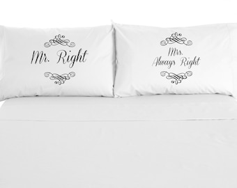 Mr. Right and Mrs. Always Right Custom Pillowcases, Love, Wedding, Valentines Day,  Set of 2