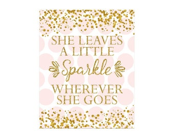 Pink and Gold She Leaves a Little Sparkle Wherever She Goes Sign    Printable Printable
