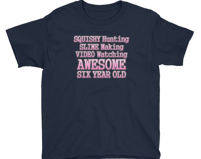 Squishy Hunting, Slime Making, Video Watching, Awesome Six Year Old T-shirt