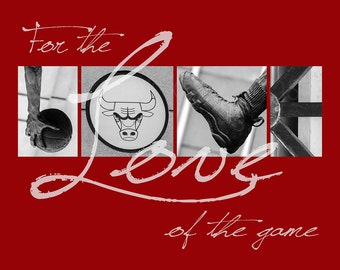 """Chicago Bulls """"For the Love of the Game"""" Photographic Print"""