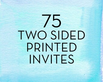 75, 5x7 Two Sided Invitations with White Envelopes *Professionally Printed