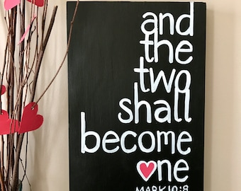 THE LOVE COLLECTION * Wooden Chalkboard Sign with Hand Painted Mark 10:8 Bible Verse
