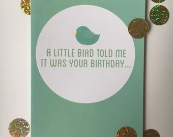 A little bird told me it was your birthday - Cute Birthday Card Family Friends