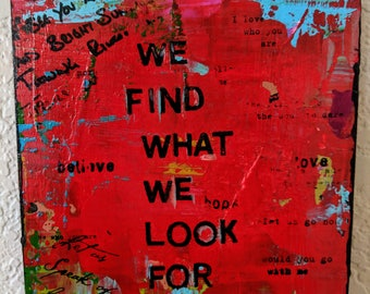 We Find What We Look For - Original mixed-use media on repurposed wood and acrylic paint and ink