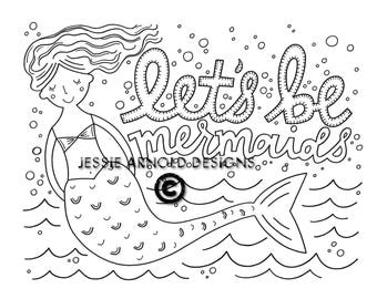 Coloring sheet coloring page let's be mermaids adult coloring handdrawn handlettered illustration digital download