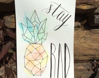 Stay rad | 6 x 9 hand lettered original piece | watercolor pineapple