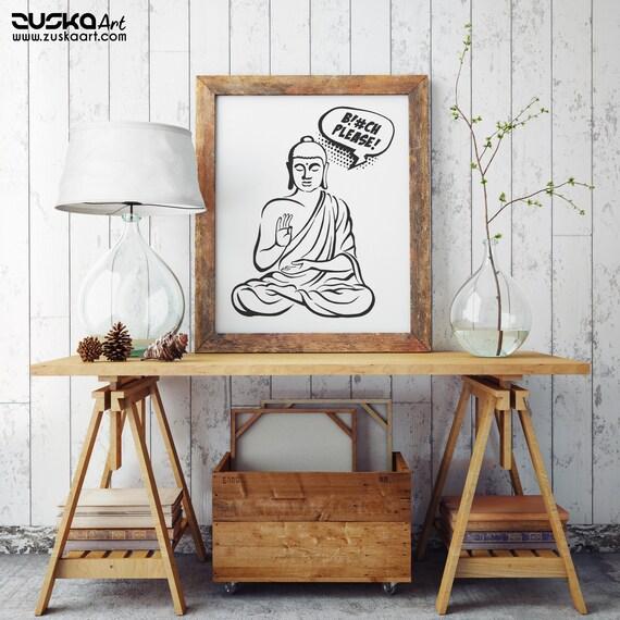 Bitch please! | Enhanced Matte Paper Poster | Buddha Comics | Funny Quote | Zen master | Meditation | Pun design | Graphic art | ZuskaArt