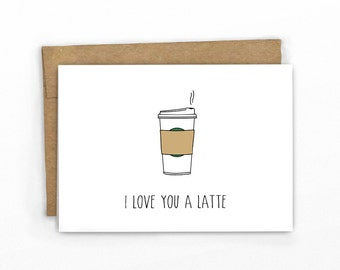 Funny Love Card | Funny Anniversary Card | Valentine's Day Card ~ I Love You A Latte Pun