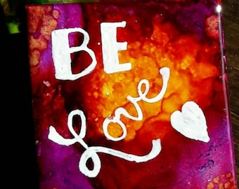 Be Love! Refrigerator magnets!