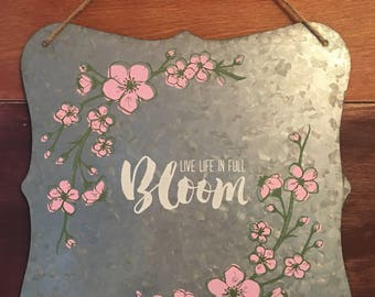 Spring decor, home decor, live life in full bloom, metal rustic decor, chalk couture