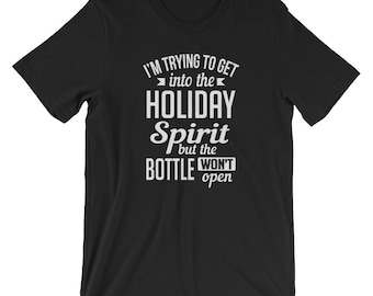 I'm Trying to Get Into the Holiday Spirit T-Shirt