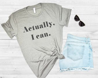 Actually I can, Feminist Shirt, Women Empowerment, Babes Support Babes, She Believed Shirt, Girls Compete, Women Empower, Rose Gold Rebel