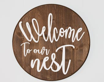 Round Welcome to our nest wood sign, Housewarming Gift, Newlywed Gift, Entryway Sign, Rustic, Calligraphy, boho, Farmhouse, hand painted