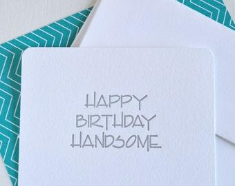 Happy Birthday Handsome  | Letterpress Notecard