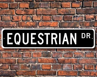 Equestrian, Equestrian Gift, Equestrian sign, Gift for Equestrian, horse lover, horse trainer, Custom Street Sign, Quality Metal Sign