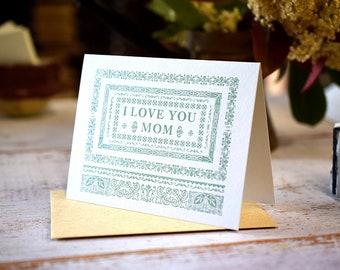 I Love You Mom : Letterpress Notecard