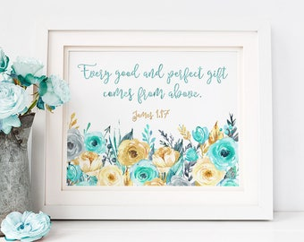 Every Good and Perfect Gift Comes from Above Printable, James 1:7, Floral Nursery, Instant Download, Watercolor Baby's Room Print, Wall Art