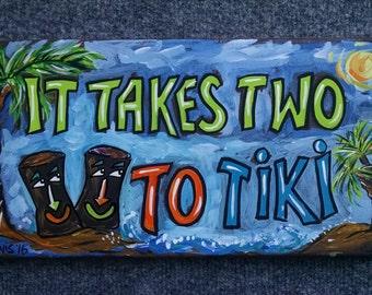 """Tiki Bar Sign """"It Takes Two To Tiki!"""""""