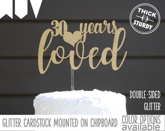 30 years loved cake topper, 30th Birthday cake topper, milestone birthday cake topper, Glitter party decorations, cursive topper