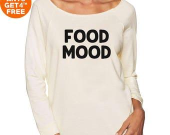 Food mood tshirt funny hipster tumblr shirt funny quote tshirt teen off shoulder women shirt slouchy sweatshirt 3/4 sleeve jumper tee shirt
