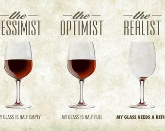 Pessimist Optimist Realist (Art Prints available in multiple sizes)
