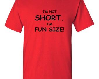 I'm Not Short I'm Fun Size T-shirt Joke Funny Humor Cool Tee Gift For Him