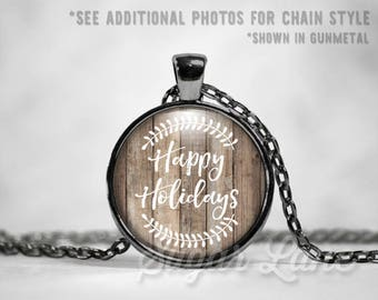 Happy Holidays Necklace - Rustic Holidays - Glass Dome Necklace - Christmas Pendant - Holiday Jewelry