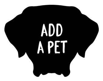 Add A Pet To Your Custom Design Order