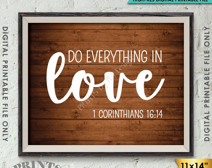 """Do Everything in Love Scripture Art 1 Corinthians 16:14, Valentine's Day, Instant Download 11x14"""" Rustic Wood Style Printable Wall Decor"""