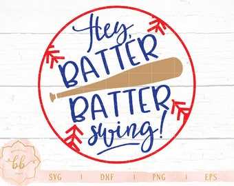 Hey Batter Batter Swing SVG, Baseball svg, girl baseball svg, baseball shirt, svg, eps, dxf, png cut file, Silhouette, Cricut