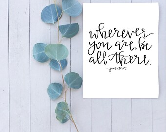 Wherever You Are Print | Be Wherever You Are Print | Wherever You Are Be All There | Wherever You Are | Jim Elliot Quote | Be All There