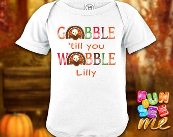 Gobble 'till you Wobble - Thanksgiving - Personalized with Name - Bodysuit - Boys / Girls / New Baby / Shower Gift