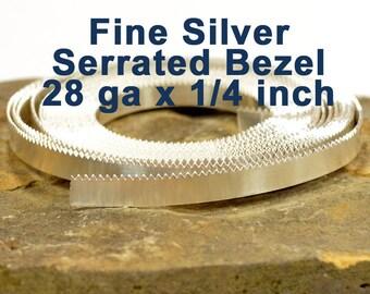 "28ga x 1/4"" Serrated Bezel - Fine Silver - Choose Your Length"