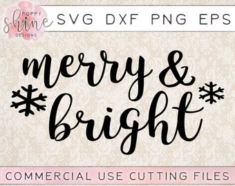 Merry & Bright svg png eps dxf Cutting File for Cricut and Silhouette, Blessed, Southern, Winter, Holiday, Tis The Season, Believe, Joyful