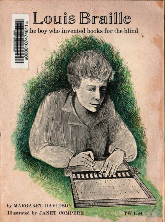 Louis Braille The boy who invented books for the blind + Margaret Davidson + Janet Compere + 1971 + Vintage Kids Book