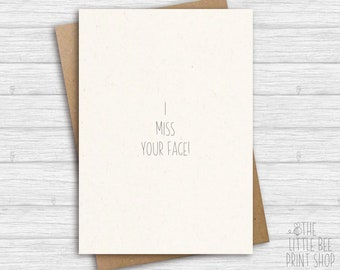 Funny miss you card, I miss your face Card, Miss you card