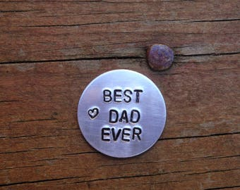 Best Dad Ever, Golf Ball Marker, Hand Stamped, Pocket Token, Birthday Gift, Father's Day, Golf Gift,