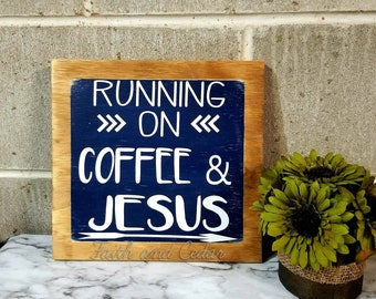 Running On Coffee & Jesus Sign