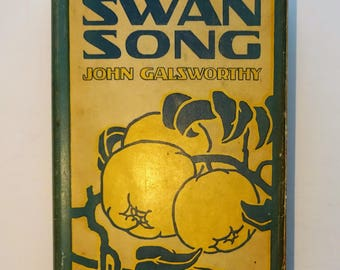 1928 SWAN SONG by John Galsworthy, 1st Edition First Printing with Dust Jacket, The Forsyte Saga
