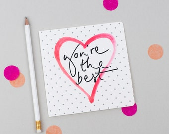 You're The Best - Calligraphy Polka Dot & Watercolour Heart Card - Congratulations / Encouragement / Motivation / Thank You