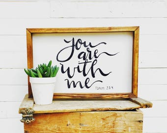 You are With Me | Small Rustic Sign | Home Decor | Mantle Sign | Gallery Wall